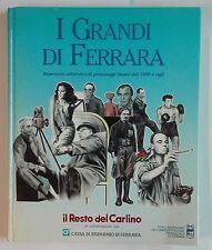 64470 I grandi di Ferrara - Il Resto del Carlino 1991 (I ediz.)
