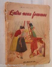 ENTRE NOUS FEMMES Elda Dolfin Paravia 1957 Francese Livre de lectures Manuale