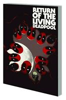 RETURN OF THE LIVING DEADPOOL TPB BUNN MARVEL COMICS TP NEW NM