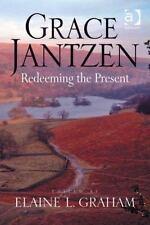 Grace Jantzen : Redeeming the Present (2009, Hardcover)
