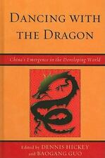 Dancing With The Dragon: China's Emergence In The Developing World (challenge...