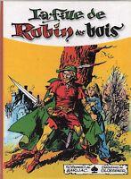 La Fille de Robin des bois. GLOESNER.  Album cartonné 82 pages. Topinambour 2014