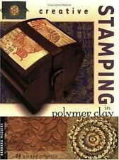 Creative Stamping in Polymer Clay~Barbara McGuire