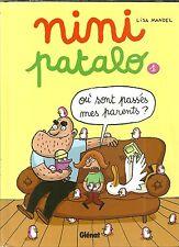 BD - NINI PATALO N°1 : OU SONT PASSES MES PARENTS de LISA MANDEL / 1ère EDITION