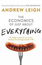 Economics of Just About Everything: The Hidden Reasons for Our Curious Choices a