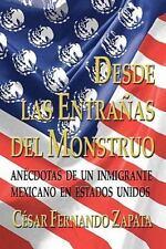 Desde Las Entrañas Del Monstruo: Anécdotas De Un Inmigrante Mexicano En Estados