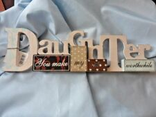 """Daughter Gift, Wooden sign """"You make my life worthwhile"""" 15""""  x approx 5"""""""
