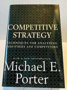 Competitive Strategy : Techniques for Analyzing Industries and Competitors by M…