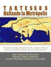 Tartessos. Hallando la Metr�polis : Un Mapa Griego Bizantino de Origen...