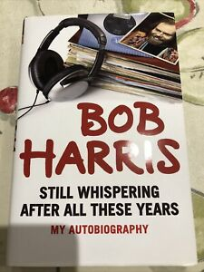 Still Whispering After All These Years: My Autobiography by Bob Harris...
