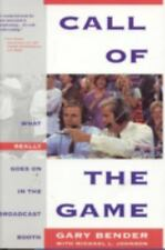 Call of the Game : What Really Goes on in the Broadcast Booth by Gary Bender...