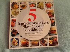 5 INGREDIANTS OR LESS SLOW COOKER COOKBOOK STEPHANIE O' DEA paperback