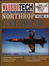 Northrop F-5/F-20/T-38 (Warbird Tech Series Volume 44) - New Copy
