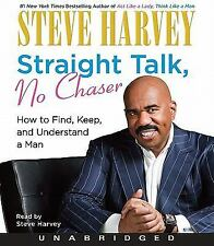Straight Talk, No Chaser : How to Find, Keep, and Understand a Man by Steve...