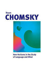 New Horizons in the Study of Language and Mind by Chomsky, Noam