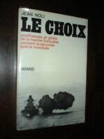 LE CHOIX - Souffrance et gloire de la marine française pendant la seconde guerre
