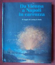 Da Vienna a Napoli in carrozza Il viaggio di Lessing in Italia 2 voll IN OFFERTA