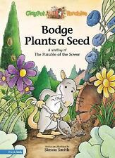 NEW - Bodge Plants a Seed: A Retelling of the Parable of the Sower