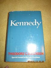 Kennedy by Theodore Sorensen First Edition Published in 1965 by Harper & Row