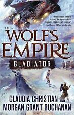 Wolf's Empire: Gladiator : A Novel by Claudia Christian and Morgan Grant...