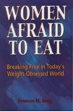 Women Afraid to Eat: Breaking Free in Today's Weight-Obsessed World