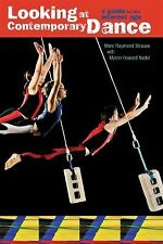 Looking at Contemporary Dance : A Guide for the Internet Age by Marc Raymond...