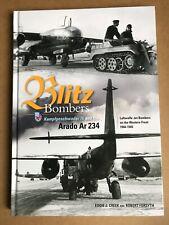 Blitz Bombers: Kampfgeschwader 76 and the Arado Ar 234 - E.J. Creek & R. Forsyth