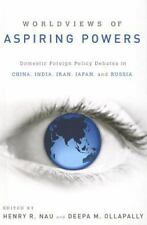 Worldviews of Aspiring Powers: Domestic Foreign Policy Debates in China, India,