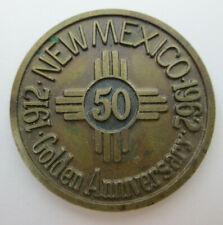 New Mexico Golden Statehood 50th Anniversary Bronze Token Medal 1912 1962