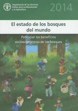 El Estado de los Bosques del Mundo 2014: Potenciar los Beneficios Socioeconómico