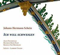 Alice Foccroulle - Johann Hermann Schein: Ich will schweigen [CD]