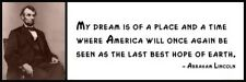 Wall Quote - ABRAHAM LINCOLN - My dream is of a place and a time where America w