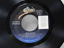 The Gregg Allman Band 45 SLIP AWAY / EVERY HUNGRY WOMAN, Epic ~ VG++