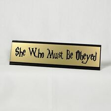 Funny Desk Plate | She Who Must Be Obeyed | Gold Plate with Black Holder