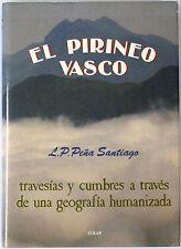 EL PIRINEO VASCO. Travesías y cumbres. Luis-Pedro Peña Santiago. Euskadi