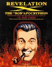 Revelation X : The Hidden Teachings and Deuterocanonical Text of J R Bob Dobbs b