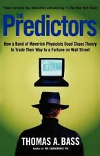 The Predictors (How Physicists used Chaos Theory on Wall Street) Thomas Bass PB