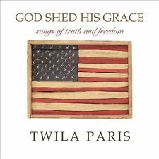 God Shed His Grace - Songs of Truth and Freedom, Twila Paris