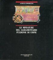 22) MINIATURE DEL SACRAMENTARIO FULDENSE DI UDINE ( Libro  Achille Comoretto )