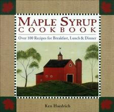 Maple Syrup Cookbook: 100 Recipes for Breakfast, Lunch & Dinner