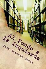 Al Fondo a la Izquierda by José Antonio Hernández (2013, Paperback)