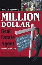 How to Become a Million Dollar Real Estate Agent in Your First Year : What Smart