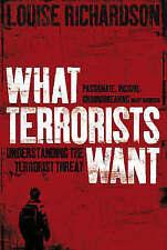 What Terrorists Want: Understanding the Terrorist Threat, By Richardson, Louise,