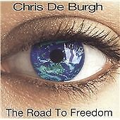 CHRIS DE BURGH - ROAD TO FREEDOM - NEW UNSEALED CD