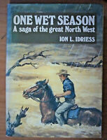 One Wet Season, by Ion L Idriess - 0207143145