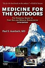 Medicine for the Outdoors: The Essential Guide to First Aid and Medical Emergenc