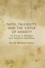 Faith, Fallibility, and the Virtue of Anxiety : An Essay in Religion and...