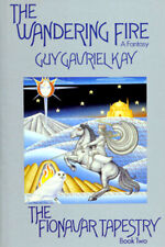 Guy Gavriel Kay The Wandering Fire Fionavar Tapestry 2 Hardcover 1st Edition 1st