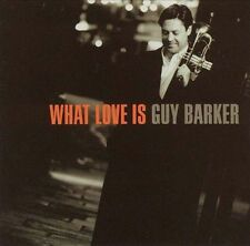 Guy Barker - What Love Is (Emarcy) CD NEW Jazz