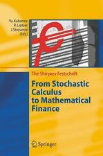 From Stochastic Calculus to Mathematical Finance: The Shiryaev Festsch-ExLibrary
